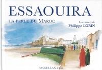 Philippe Lorin - Essaouira - La perle du Maroc.