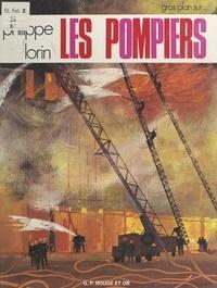 Philippe Lorin et  Collectif - Les pompiers.