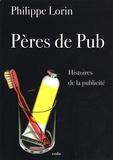 Philippe Lorin - Pères de Pub.
