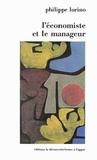 Philippe Lorino - L'économiste et le manageur - Éléments de micro-économie pour une nouvelle gestion.