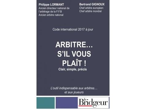 Philippe Lormant et Bertrand Gignoux - Arbitre... s'il vous plaît ! Clair, simple, précis - Code international.