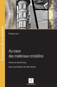 Philippe Lours - Au coeur des matériaux cristallins.