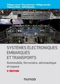 Philippe Louvel et Pierre Ezerzere - Systèmes électroniques embarqués et transports - Automobile, ferroviaire, aéronautique et espace.