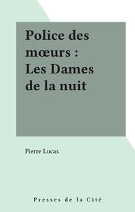 Philippe Lucas - Les Dames de la nuit.