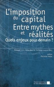 Philippe Luppi et Gilles Noël - L'imposition du capital entre mythes et réalités - Quels enjeux pour demain ?.