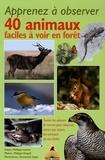 Philippe Lustrat - Apprenez à observer 40 animaux faciles à voir en forêt - Toutes les astuces de terrain pour observer, saison par saison, les animaux de nos forêts.