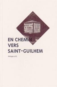Philippe Lutz - En chemin vers Saint-Guilhem.