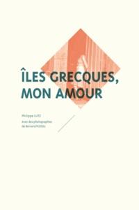 Philippe Lutz - Iles grecques, mon amour.