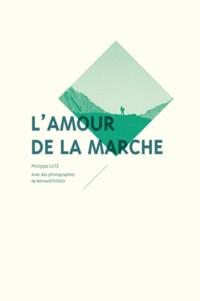 Philippe Lutz et Bernard Plossu - L'amour de la marche.