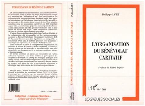 Philippe Lyet - L'organisation du bénévolat caritatif - L'exemple de l'aide scolaire au Secours catholique.