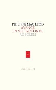 Philippe Mac Leod - Avance en vie profonde.