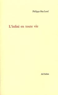Philippe Mac Leod - L'infini en toute vie.