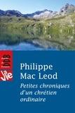 Philippe Mac Leod - Petites chroniques d'un chrétien ordinaire.