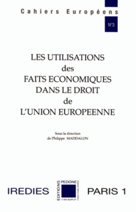 Philippe Maddalon - Les utilisations des faits économiques dans le droit de l'Union européenne.