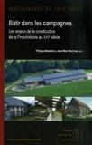 Philippe Madeline et Jean-Marc Moriceau - Bâtir dans les campagnes - Les enjeux de la construction de la Protohistoire au XXIe siècle.