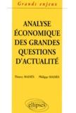 Philippe Madiès et Thierry Madiès - L'analyse économique des grandes questions d'actualité.
