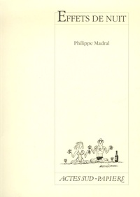 Philippe Madral - Effets de nuit.