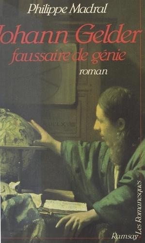 Johann Gelder, faussaire de génie