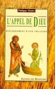 Philippe Madre - L'appel de Dieu - Discernement d'une vocation.