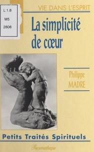 Philippe Madre - La simplicité de cœur.