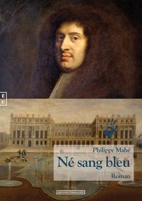 Philippe Mahé - Né sang bleu.