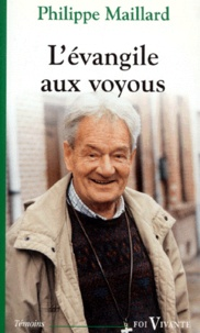 Philippe Maillard - L'Évangile aux voyous.