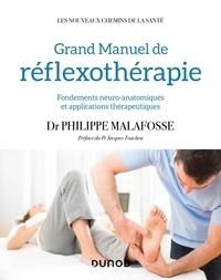 Philippe Malafosse - Grand Manuel de réflexothérapie - Fondements neuro-anatomiques et applications thérapeutiques.