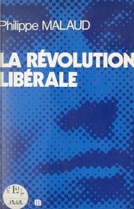 Philippe Malaud et Jacques Faizant - La révolution libérale.