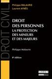Philippe Malaurie et Laurent Aynès - Droit des personnes - La protection des mineurs et des majeurs.