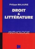 Philippe Malaurie - Droit et littérature - Une anthologie.