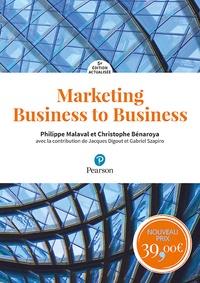 Philippe Malaval et Christophe Bénaroya - Marketing Business to Business - Marketing industriel et d'affaires, BtoBtoC, BtoBtoE, BtoAtoU.