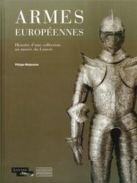Philippe Malgouyres - Armes européennes - Histoire d'une collection au musée du Louvre.