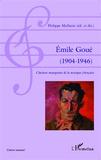 Philippe Malhaire - Emile Goué (1904-1946) - Chaînon manquant de la musique française.