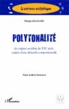 Philippe Malhaire - Polytonalité, des origines au début du XXIe siècle - Exégèse d'une démarche compositionnelle.
