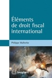Philippe Malherbe - Eléments de droit fiscal international.