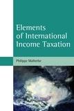 Philippe Malherbe - Elements of International Income Taxation.