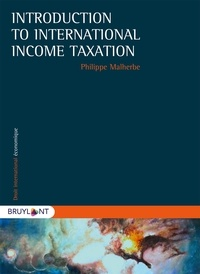 Philippe Malherbe - Introduction to International Income Taxation.