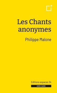 Philippe Malone - Les chants anonymes.