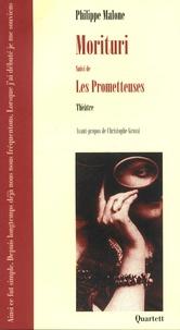 Philippe Malone - Morituri - Suivi de Les Prometteuses.