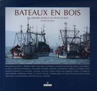 Philippe Malpertu - Bateaux en bois - Les derniers bateaux de pêche en bois.