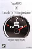 """Philippe Manach - RNT, radio numérique terrestre """"La radio de l'année prochaine"""" - Histoire et enjeux 1983-2013."""