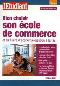 Philippe Mandry - Bien choisir son école de commerce - Et sa filière d'économie-gestion à la fac.
