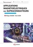 Philippe Mangin et Rémi Kahn - Applications magnétoélectriques des supraconducteurs.