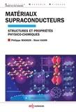 Philippe Mangin et Rémi Kahn - Matériaux supraconducteurs - Structures et propriétés physico-chimiques.