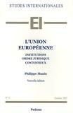 Philippe Manin - L'Union européenne - Institutions, ordre juridique, contentieux.