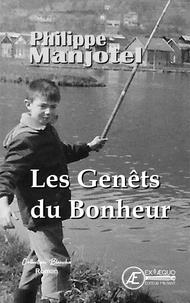 Philippe Manjotel - Les genêts du bonheur.