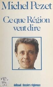 Philippe Mano et Jean Viard - Ce que Région veut dire.