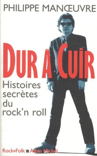 Philippe Manoeuvre - Dur à cuir.