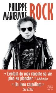 Philippe Manoeuvre - Rock - La première autobiographie de Philippe Manoeuvre et à travers lui 30 ans d'histoire du rock!.