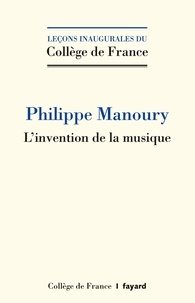 Philippe Manoury - L'invention de la musique.
